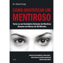 Como Identificar Um Mentiroso David Craig Psicologia Livro