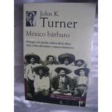 Mexico Barbaro. John K. Turner. $149 Dhl