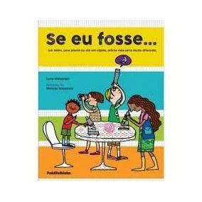 Livro Se Eu Fosse... De Luisa Massarani/mariana Massarani