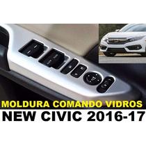 Honda New Civic 16 2017 Moldura Comando Vidro Acessórios 20