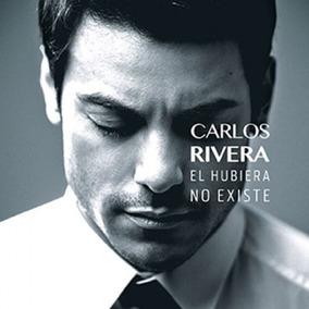 Carlos Rivera El Hubiera No Existe Cd Disco 11 Canciones