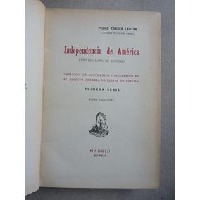 Independencia De América. Fuentes Para Su Estudio. 1912