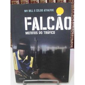 Livro - Falcão - Meninos Do Tráfico - Mv Bill E Celso Athayd