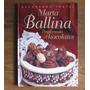 Decorando Tortas: Preparando Chocolates - Marta Ballina
