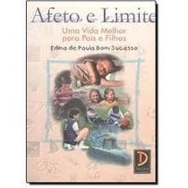 Livro Afeto E Limite - Uma Vida Melhor Para Pais E Filhos