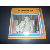 Pedro Vargas - Un Romantico De Siempre * Disco De Vinilo