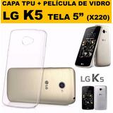 Capa + Pelicula Vidro Celular Lg K5 Dual X220dsh