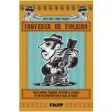 Livro Conversa De Violeiro - Viola Caipira