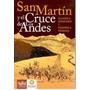 San Martin Y El Cruce De Los Andes -monachesi / Mendoza