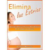Elimina Las Estrías Por Guillermo Montanari