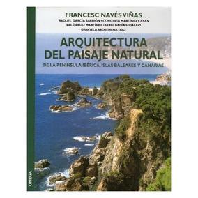 Arquitectura Del Paisaje Natural (guías Del Nat Envío Gratis