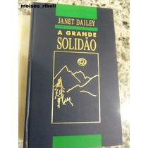 Livro A Grande Solidão Janet Dailey Capa Dura K9