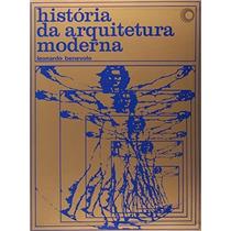 História Da Arquitetura Moderna - Benevolo (ebook)
