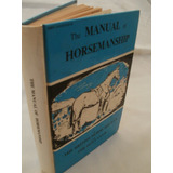 The Manual Of Horsemanship {the Pony Club}