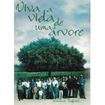 Livro Viva A Vida De Uma Árvore Armando Tagliari