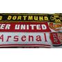 Bufandas Importadas Borussia Dormount/arsenal/manchester