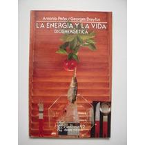 La Energía Y La Vida - Bioenergética - Peña / Dreyfus