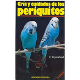 Libro, Cria Y Cuidados De Los Periquitos De C. Feyerabend.