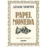 Libro, Papel Moneda De Adam Smith.