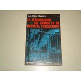 La Introduccion Del Cambio En Un Hospital Psiquiatrico