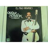 Oscar D´ León Y Su Orquesta Lp El Mas Grande