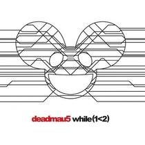 Deadmau5 / While (12 ) / Disco Con 2 Cd´s