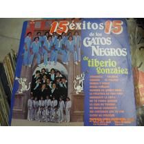 Los Gatos Negros De Tiberio 15 Exitos L.p De 33rpm