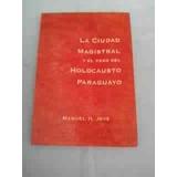 Ciudad Magistral Holocausto Paraguayo (jove)/c/nuevo/envios