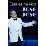 José José Esta Es Mi Vida
