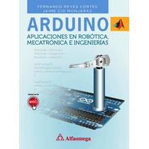 Libro Arduino Aplicaciones En Robotica, Mecatronica E Inge.