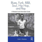 Blues, Funk, Rhythm And Blues, Soul, Hip Hop Y Rap: Una