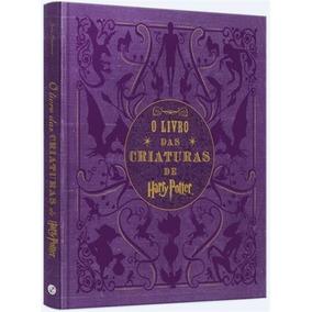 O Livro Das Criaturas De Harry Potter - Jody Revensen
