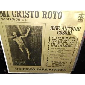 Jose Antonio Cossio Mi Cristo Roto Lp Vinilo Acetato