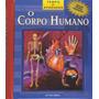 O Corpo Humano - Tempo De Aprender Inclui Pôster Colorido