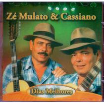 Cd Zé Mulato & Cassiano - Dias Melhores - Novo***