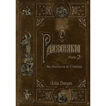 Livro O Peregrino Parte 2 - John Bunyan