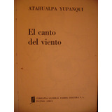 El Canto Del Viento-atahualpa Yupanqui-fabril-sin Tapa/lomo