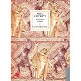 Mito Y Epopeya Iii. Georges Dumezil. Fondo De Cultura