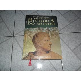Atlas Da História Do Mundo, Folha,capa Dura,ilustrado