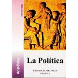 La Politica - Aristoteles - Edicion Integra - Nuevo - Envios