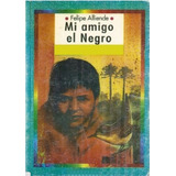 Libro Digital - Mi Amigo El Negro