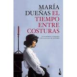 Libro El Tiempo Entre Costuras De Maria Dueñas