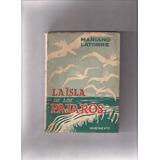 La Isla De Los Pájaros - Mariano Latorre