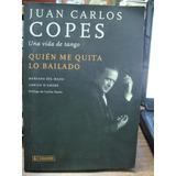Quien Me Quita Lo Bailado? Juan Carlos Copes Foto Y Firma