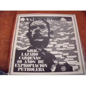 Lp Gral Lazaro Cardenas 40 Años ,