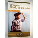 Corazón Diario De Un Niño Edmundo De Amicis