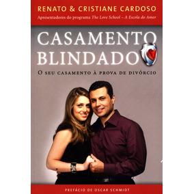 Livro Casamento Blindado - Renato & Cristiane Cardoso - Novo