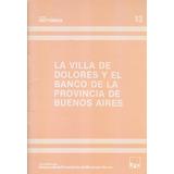 La Villa De Dolores Y Banco De La Provincia De Buenos Aires