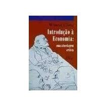 Livro Introdução À Economia: Uma Abordagem Crítica Wilson C.