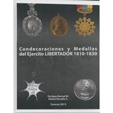 Condecoraciones Y Medallas Del Ejercito Libertador 1810-1830
